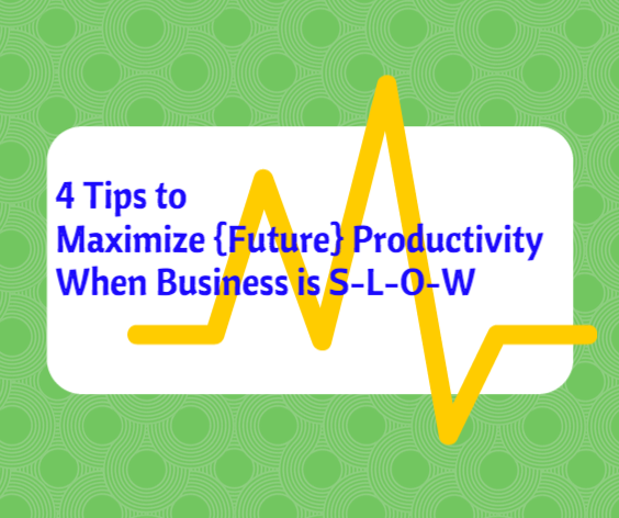 4 Tips to Increase Future Sales When Business is (Naturally) Slow