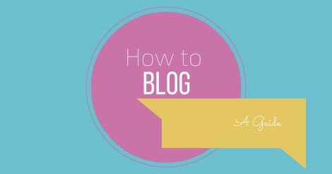 So, You Wanna Start Blogging? Here's What you Need to Know