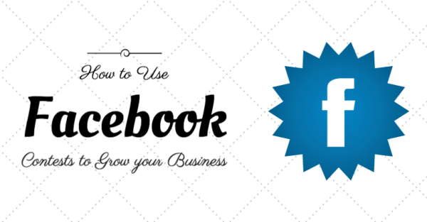Using Facebook Contests to Grow Business