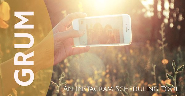 Grum: The Awesome Instagram Scheduling Tool