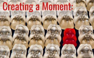 Creating a Moment: How to Stand Out
