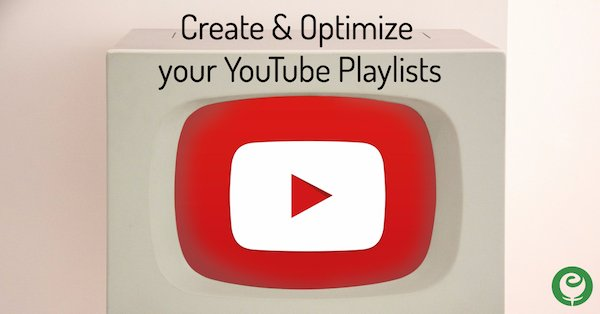 Create & optimize YouTube Playlists