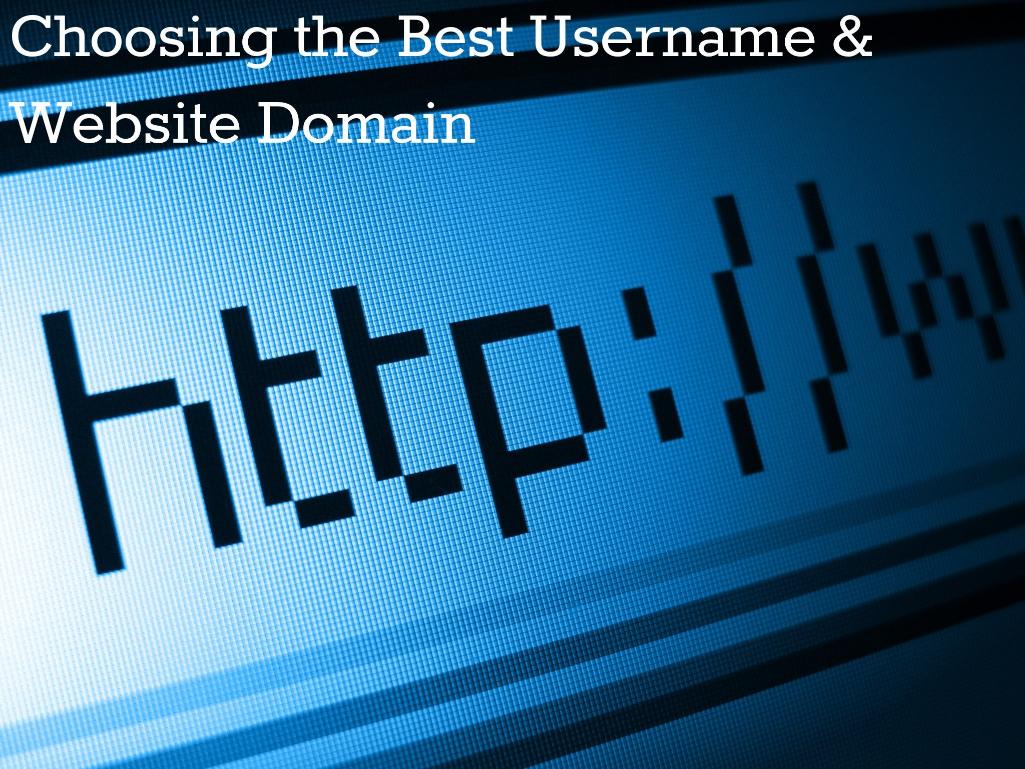 Best Username | Choosing Best Website Domain & Social Media Name