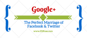 Google+: A Perfect Facebook – Twitter Combination