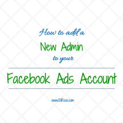 How to Add a New Admin to your Facebook Ads Account