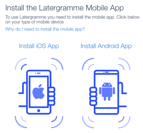 Install Latergramme App on your smart phone