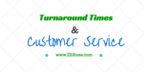 Turnaround Times and Customer Service