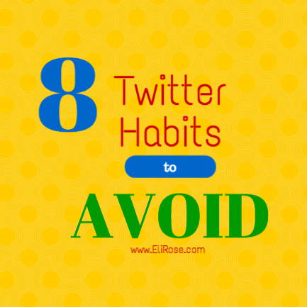 8 Twitter Habits to Avoid