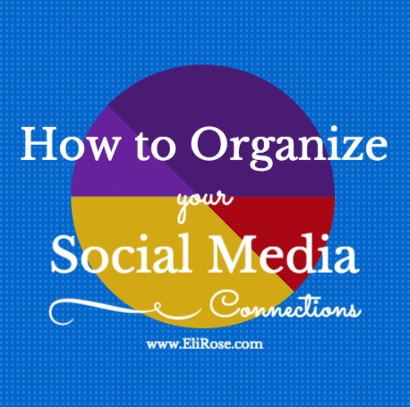 How to Organize your Social Media Connections