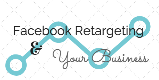 Facebook Retargeting and your Small Business