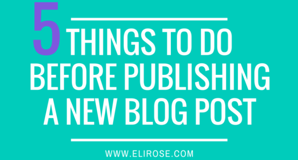 Things to Do Before Publishing a Blog Post
