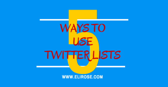 5 Ways to Use Twitter Lists as Part of your Social Media Strategy
