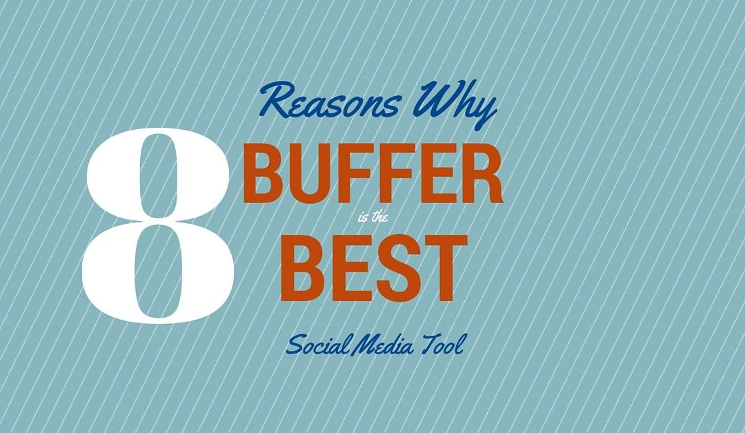 8 Reasons Why I Can't Live Without Buffer