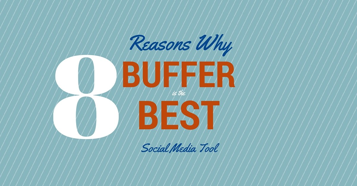 Reasons Why Buffer is the Best Social Media Tool