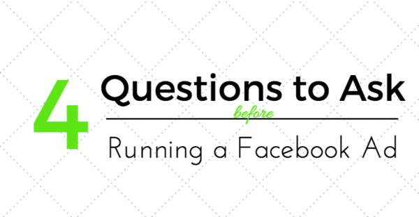 Questions to Ask Before Running Facebook Ad