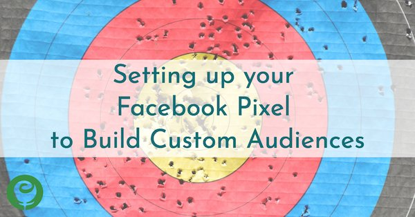 Setting Up Facebook Pixel for Custom Audiences