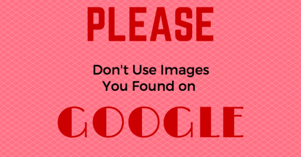 Please Don't Use Images Just Because they Came Up in Google