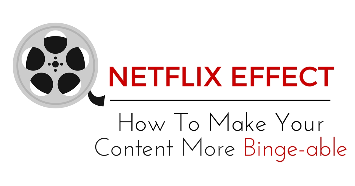 Make your Content Binge-able like Netflix