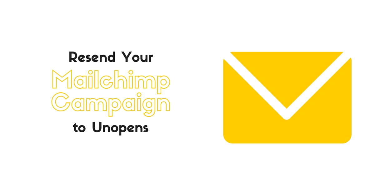 How to Resend Mailchimp Campaign to Unopens