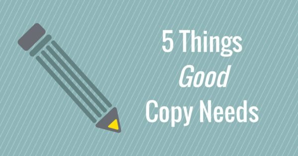 5 Things Good Copy Needs