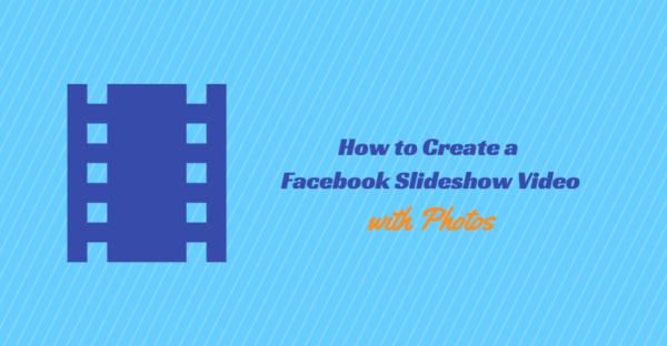 Create a Facebook Slideshow Video with Photos