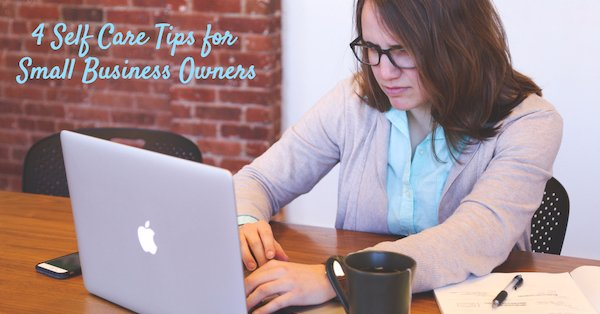 Self Care Tips Small Business Owners