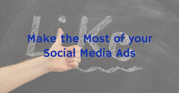 How to Make the Most of Social Media Ads