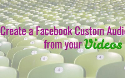 Create a Facebook Custom Audience from your Videos