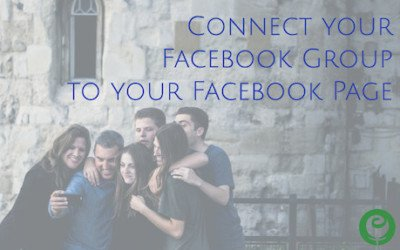 Connect your Facebook Group to your Facebook Page