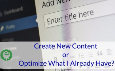 Create New Content or Optimize What I Already Have?