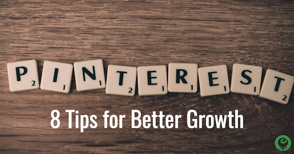 8 Pinterest Tips for Better Account Growth