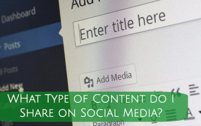 What Type of Content do I Post on Social Media?