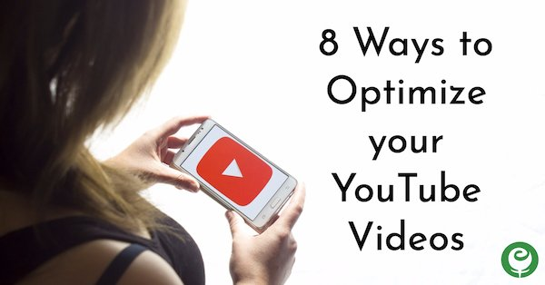 8 Things to Do to Optimize your YouTube Videos