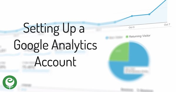 Setting Up a Google Analytics Account