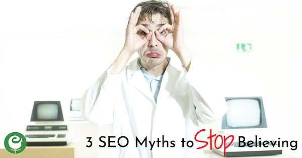 3 SEO Myths to Stop Believing about your Small Business Site