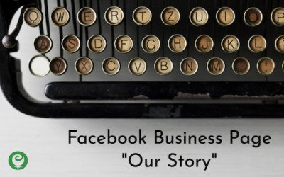 """Facebook Business Page """"Our Story"""""""