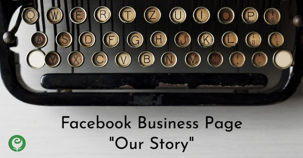 "Facebook Business Page ""Our Story"""