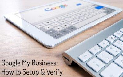 Google My Business: How to Setup & Verify