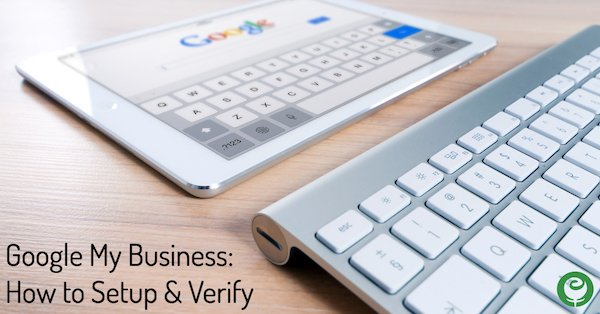 Google My Business: How to Setup & Verify