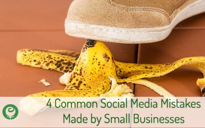 4 Common Social Media Mistakes Made by Small Businesses