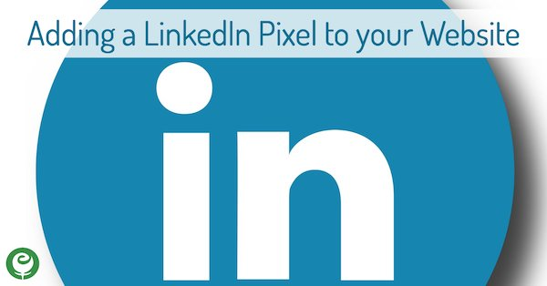 Adding a LinkedIn Pixel to your Website