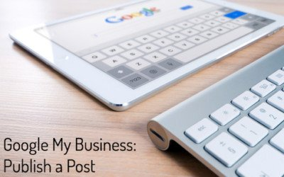 Google My Business: Publish a Post