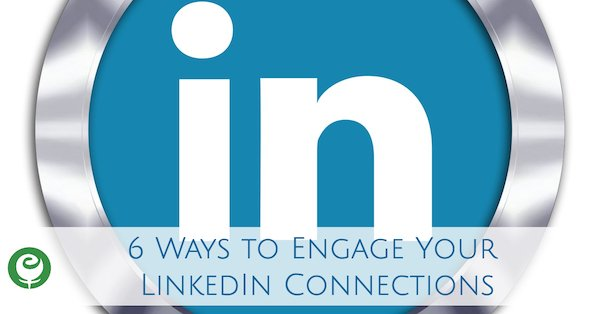 6 Ways to Engage your LinkedIn Connections