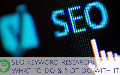SEO Keyword Research: What To Do & Not Do with It