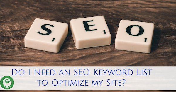 Do I Need an SEO Keyword List to Optimize my Site?