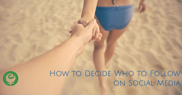 How to Decide Who to Follow on Social Media