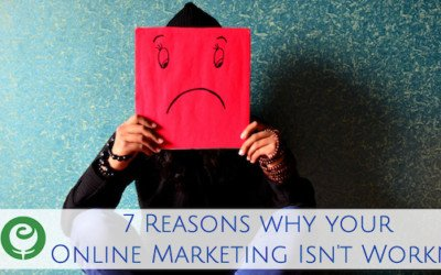 7 Reasons Why your Online Marketing Isn't Working