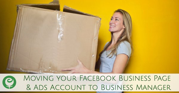 Moving your Facebook Page & Ads Account to Business Manager