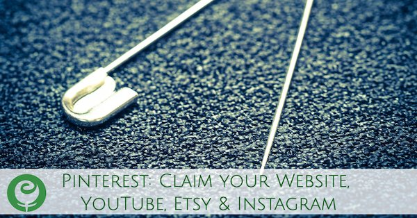 Pinterest: Claim your Website, YouTube, Etsy & Instagram