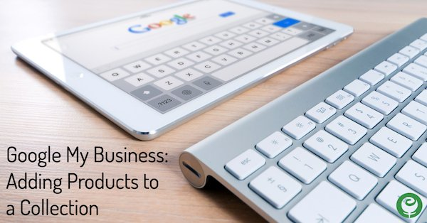 Adding Product Collection to Google My Business